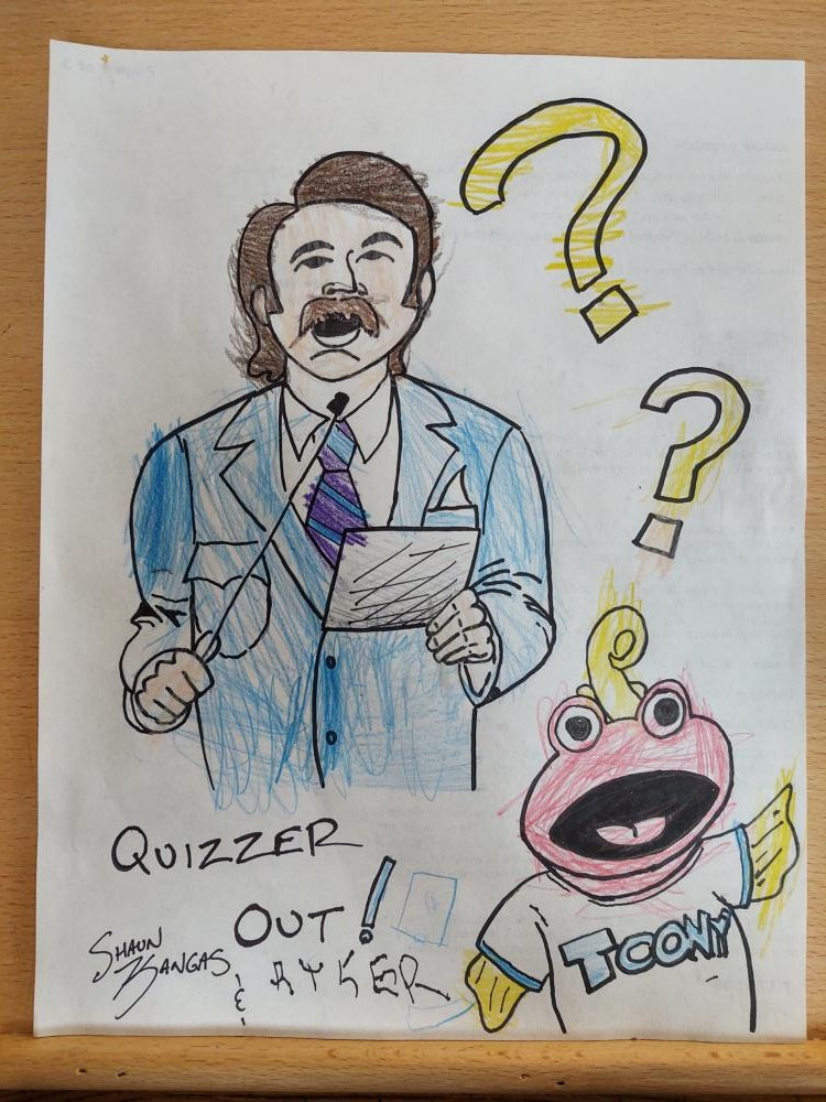 We are big fans of Mr. Quizzer and Toony. We get up early every morning to watch Toony. Here is a picture drawn by a father and son. Ryker who is three, and help from his Dad. Quizzer out!